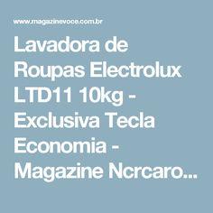 Lavadora de Roupas Electrolux LTD11 10kg - Exclusiva Tecla Economia - Magazine Ncrcarolina