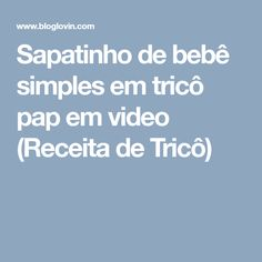 Sapatinho de bebê simples em tricô pap em video (Receita de Tricô)