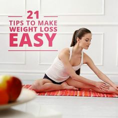 21 Tips to Make Weight Loss Easy