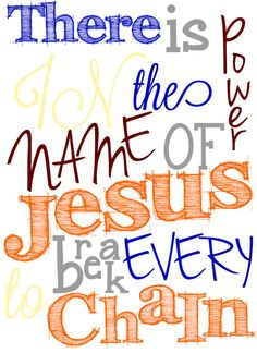 There is Power in the Name of Jesus