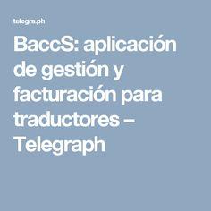 BaccS: aplicación de gestión y facturación para traductores – Telegraph