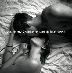 your my favorite reason to lose sleep :)