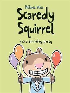 Scaredy Squirrel, the loveable worrywart, returns for another nutty adventure. Scaredy never plans big birthday parties. He'd rather celebrate alone quietly in the safety of his nut tree and avoid those pesky party animals (ants, clownfish, A Birthday Party, Birthday Book, Happy Birthday, Birthday Ideas, Scaredy Squirrel, Children's Picture Books, Animal Party, Party Animals, Reading Levels