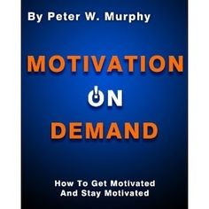 Motivation On Demand - How To Get Motivated And Stay Motivated (Kindle Edition)  gift.skincaree.co...  B0069ZOJKC motivation personal-development