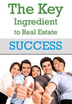 The Key Ingredient to Real Estate Success #RealEstateBuzz