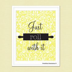Kitchen Wall Art - Funny Kitchen Art - Quote - Just Roll With It