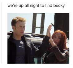 We're up all night to find Bucky. XD YES