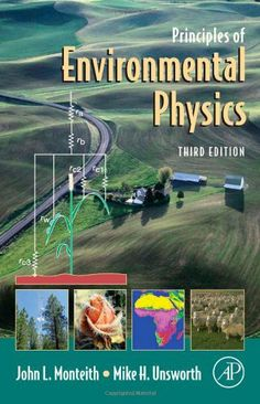 Principles of Environmental Physics, Third Edition by John Monteith. Save 10 Off!. $76.45. 440 pages. Edition - 3. Publication: November 8, 2007. Publisher: Academic Press; 3 edition (November 8, 2007)