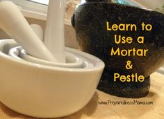 Learn to use a mortar and pestle in the kitchen | PreparednessMama