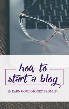 Have you thought about starting a blog? Here's some great tips on how to get started (and how to make money doing it!)