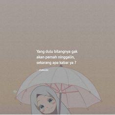 Quotes Rindu, Short Quotes, People Quotes, Mood Quotes, Best Quotes, Qoutes, Funny Quotes, Tumbler Quotes, Korean Quotes