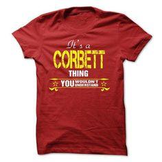 Its A CORBETT Thing..! - #grey shirt #long sweater. ACT QUICKLY => https://www.sunfrog.com/Names/Its-A-CORBETT-Thing-19801079-Guys.html?68278