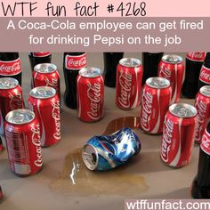 Coca-Cola employee fired for drinking Pepsi - WTF fun facts