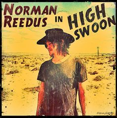 Norman Reedus in.. High Swoon (credit to the creator)