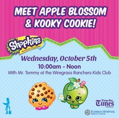 Meet ShopkinstradenbspKooky Cookie and Apple Blossom. Wednesday Octobernbsp 5th from 10am - Noon in Center Court.nbsp Please note characters will take two 20-25 minutenbspbreaks. Character Visit Schedule: 10:00am - 10:25am 10:45am - 11:10am 11:35am - Noon Character Break Schedule: 10:25am - 10:45am 11:10am - 11:35am Click here to sign-up for our Wiregrass Ranchers Kids Club it#39s FREE to join! Wiregrass Ranchers Kids Club is a monthly children#39snbspentertainment program held from 10am…