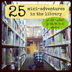 25 mini-adventures in the library. I don& think all of them would work for us, but slips of paper with different activities for families to come in and chose one or two to do would be a great, relatively low-staff-time program for the library. Library Games, Library Activities, Library Lessons, Activities For Kids, Library Ideas, Library Week, Library Skills, Local Library, Teen Library