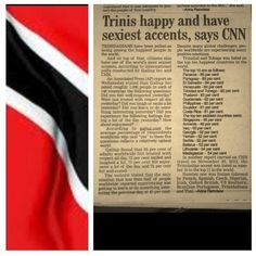 """CNN: """"Trinis happy and have sexiest accents"""" Happy People, My People, Trinidad Culture, Trinidad And Tobago, Trinidad Map, Trinidad Carnival, Trinidad Recipes, Soca Music, Port Of Spain"""