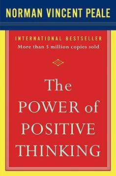 The Power of Positive Thinking - Teaches you to master the problems of everyday living.
