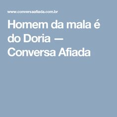 Homem da mala é do Doria — Conversa Afiada