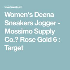 ece4c12806c Women s Deena Sneakers Jogger - Mossimo Supply Co.™ Rose Gold 6