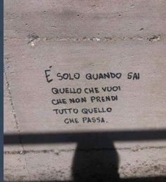 Italian Quotes, Deep Thoughts, Cool Words, Quotations, Things To Think About, Graffiti, Love Quotes, Cards Against Humanity, Wisdom