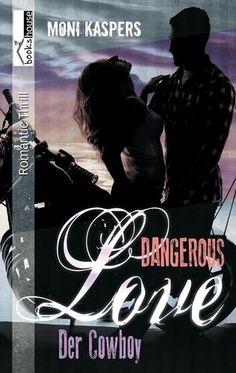 """5 Sterne für """"Der Cowboy - Dangerous Love"""" von Beate, http://www.amazon.de/gp/customer-reviews/R3HDX7M6IERVMW/ref=cm_cr_getr_d_rvw_ttl?ie=UTF8"""
