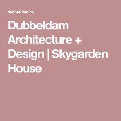 Dubbeldam Architecture + Design | Skygarden House
