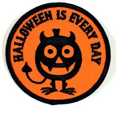 Halloween is every day. Patch by . One of many patches available now in their online store. Plenty of and also available. Check them out today clickable link in their bio will take you to the store. Punk Patches, Pin And Patches, And July, Clothing Patches, Punk Outfits, Needle And Thread, Lapel Pins, Superhero Logos, Creepy