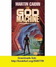 The God Machine (9780671698270) Martin Caidin , ISBN-10: 0671698273  , ISBN-13: 978-0671698270 ,  , tutorials , pdf , ebook , torrent , downloads , rapidshare , filesonic , hotfile , megaupload , fileserve