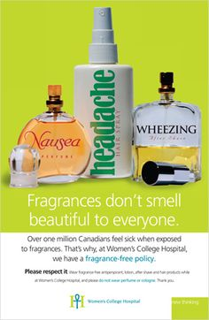 Fragrance-Free in Ontario Canada Reminding everyone to wear fragrance-free products at the hospital because fragrances can make some of our patients and staff feel sick