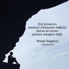 Hiç kimsenin mecburi istikameti değilim, kimse de benim çıkmaz sokağım değil.   - Walter Bagehot  #sözler #anlamlısözler #güzelsözler #manalısözler #özlüsözler #alıntı #alıntılar #alıntıdır #alıntısözler Good Night Quotes, Meaningful Words, Cool Words, Karma, Quotations, How To Make Money, Poems, Motivation, Sayings