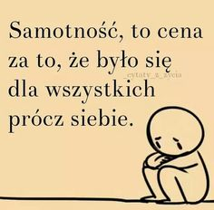 Samotność to cena. Some Quotes, Best Quotes, Motivational Words, Inspirational Quotes, Fight For Your Dreams, Great Words, More Than Words, Positive Thoughts, Motto