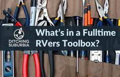 An illustrated list of what tools to take along when you go fulltime in your RV.