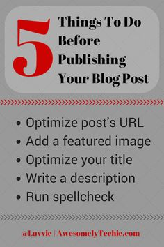 5 Things To Do Before Publishing A Blog | Awesomely Techie