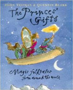The Princes' Gifts: Magic Folktales from Around the World: John Yeoman, Quentin Blake: 9781857938791: Amazon.com: Books