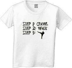 STEPS Crawl Walk Future TaeKwonDo by CustomTeesForTots, $15.00