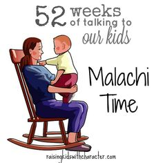 52 Weeks of Talking to Our Kids--Malachi Time by Character Ink