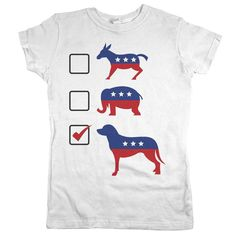 Republicans? Nope. Democrats? Nope. Dogs? YEP!! Our 'Vote Dogs' design is available in tees, tanks, & sweatshirts!