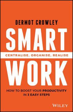 Smart Work: Centralise, Organise, Realise (0730324362) cover image