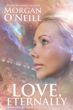 2014 Top 100 Romance Novels of All Time, Oshawa Public Libraries, Ontario, Canada included our entire Roman series: Love, Eternally, After the Fall, and Return to Me. Journey to ancient Rome! Book One of Morgan O'Neill's award-winning time travel series!