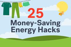 From smartly situated shrubbery to cleaning your HVAC unit, here are 25 simple hacks that will save you money on energy bills.