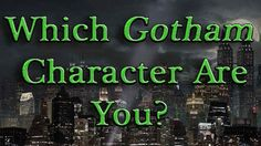 "Which ""Gotham"" Character Are You"