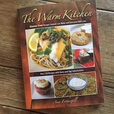 Cookbook review: The Warm Kitchen by Amy Fothergill. Loaded with chef's tips, you'll learn a ton about cooking, as well as cooking gluten-free. Perfect for families.