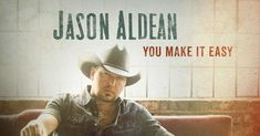 "Jason Aldean's New Single, ""You Make It Easy"" is Going to Be Your Favorite Jason Aldean Song Ever"