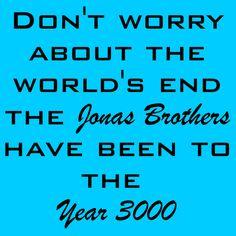 Hahaha lol Jonas Brothers
