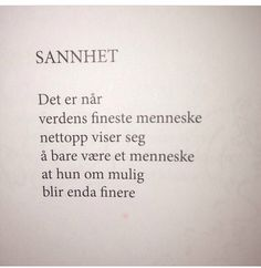 Sannhet Cool Words, Wise Words, Writing Art, Poetic Justice, Cute Quotes, Literature, Cards Against Humanity, Positivity, Letters
