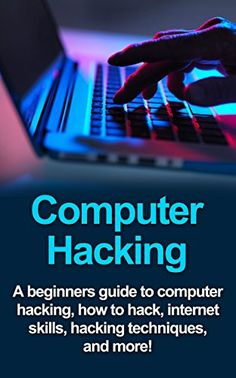Computer Hacking: A beginners guide to computer hacking, how to hack, internet skills, hacking techniques, and more - Hacks Learn Coding Online, Learn Computer Coding, Life Hacks Computer, Computer Diy, Computer Basics, Computer Security, Computer Hacking, Computer Internet, Technology Hacks