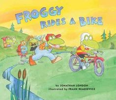 Froggy Rides a Bike by Jonathan London - With encouragement from his friends and family, Froggy learns how to ride his shiny new bike.