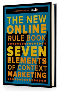 The 7 Elements of Context Marketing by @HubSpot. #ebook #marketing