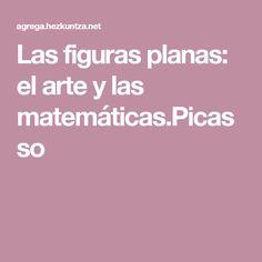 Las figuras planas: el arte y las matemáticas.Picasso